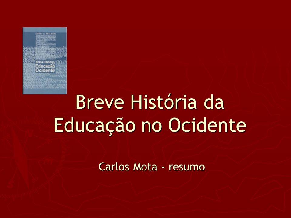 1.Estatuto Epistemológico da História da Educação 1.1 Conceito de Ocidente 2.