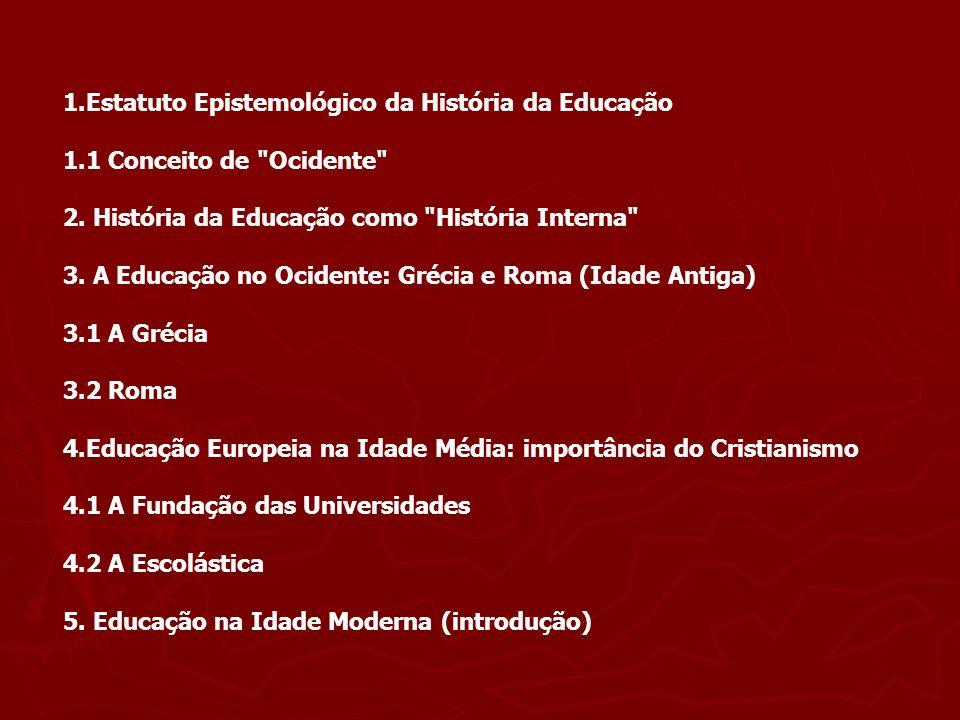 1.Estatuto Epistemológico da História da Educação 1.1 Conceito de