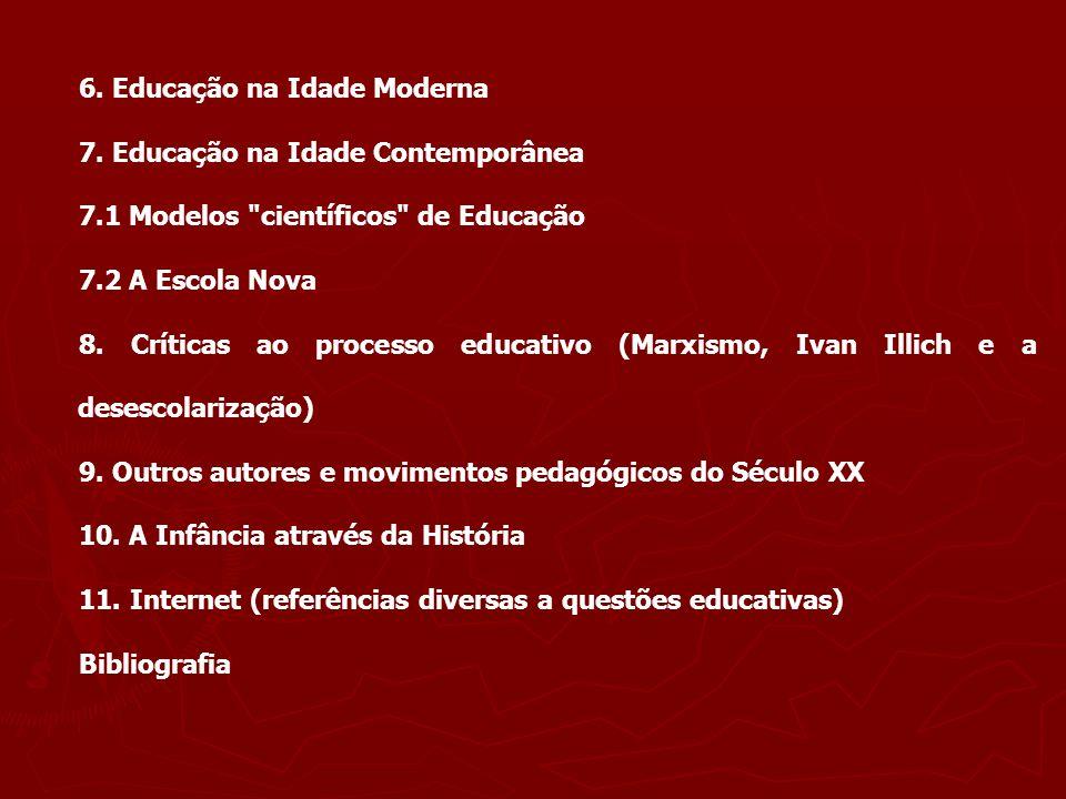 6. Educação na Idade Moderna 7. Educação na Idade Contemporânea 7.1 Modelos