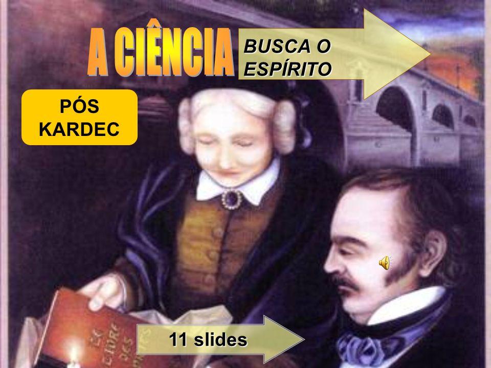 PÓS KARDEC BUSCA O ESPÍRITO 11 slides
