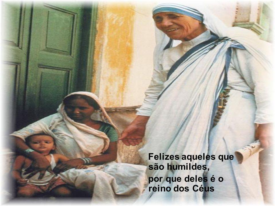 Felizes aqueles que são humildes, por que deles é o reino dos Céus