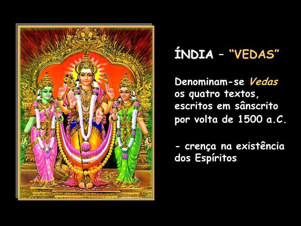 ÍNDIA ÍNDIA – VEDAS Denominam-se Vedas os quatro textos, escritos em sânscrito por volta de 1500 a.C.