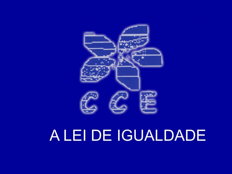 Lei de Igualdade – Centro de Cultura Espírita - 20 de Agosto A LEI DE IGUALDADE