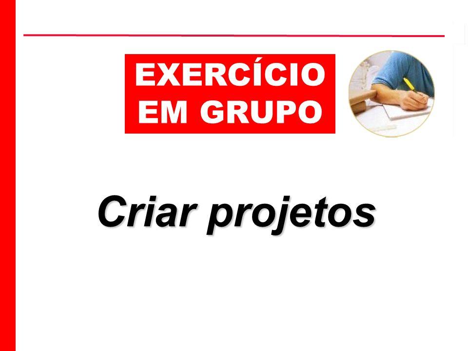 EXERCÍCIO EM GRUPO Criar projetos