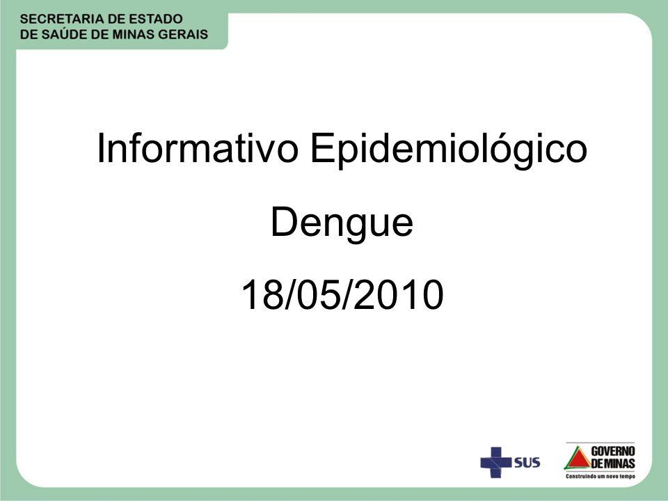 Informativo Epidemiológico Dengue 18/05/2010