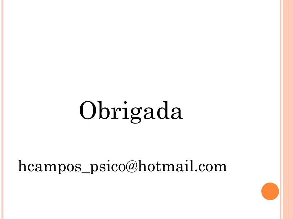 Obrigada hcampos_psico@hotmail.com