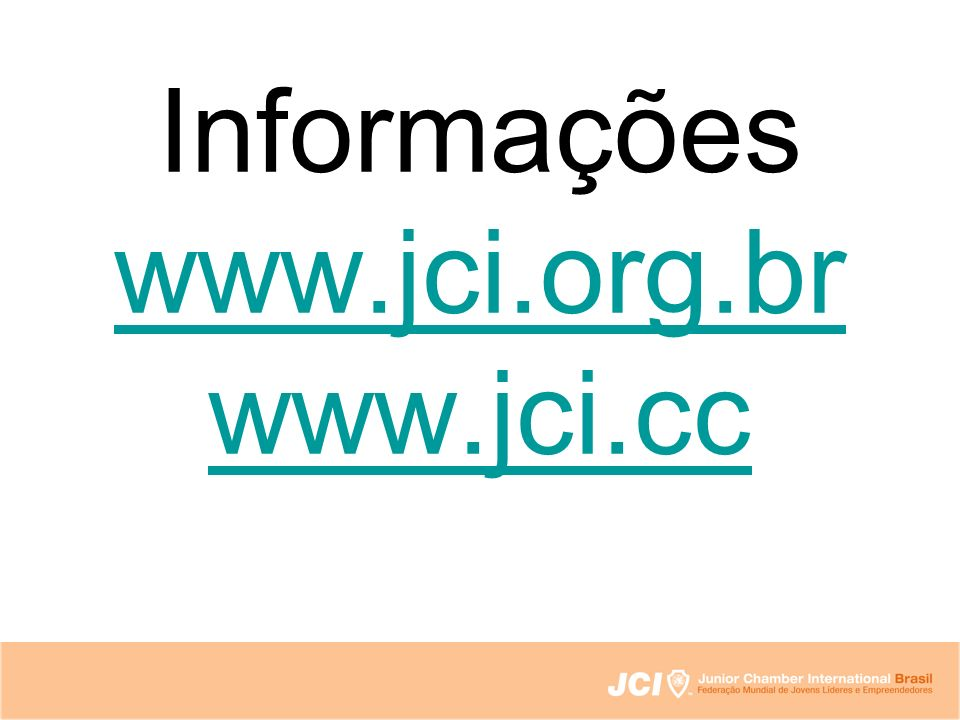 Informações www.jci.org.br www.jci.cc www.jci.org.br www.jci.cc