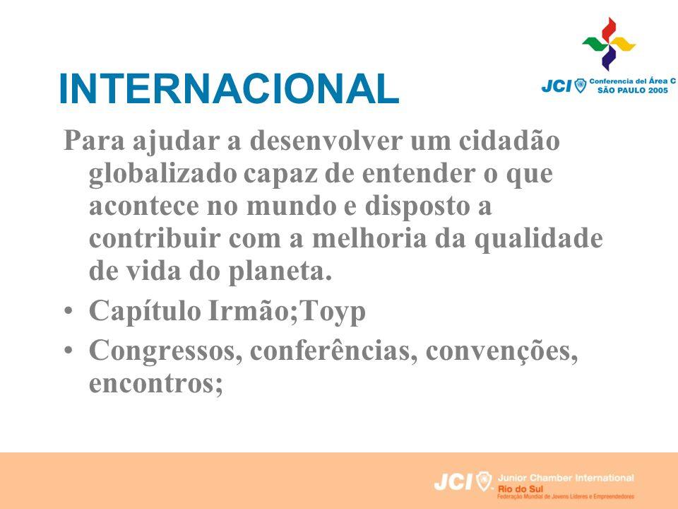 INTERNACIONAL Para ajudar a desenvolver um cidadão globalizado capaz de entender o que acontece no mundo e disposto a contribuir com a melhoria da qua