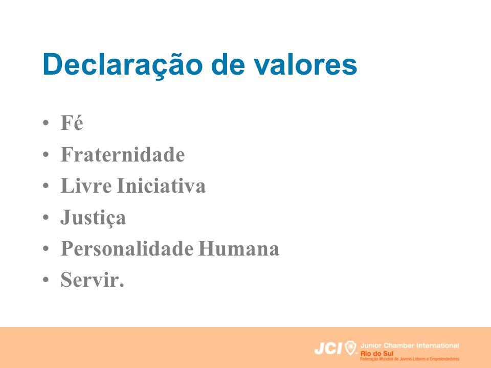 Declaração de valores Fé Fraternidade Livre Iniciativa Justiça Personalidade Humana Servir.