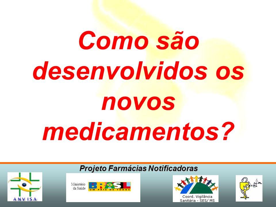 Projeto Farmácias Notificadoras Ministério da Saúde Regulamentação de Medicamentos - Ações do governo funcionam como proteção dos cidadãos através do