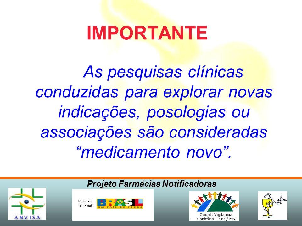 Projeto Farmácias Notificadoras Ministério da Saúde RAM: 2 casos / 15.000 tratados 3.000 tratados / sem RAM 15.000 tratados