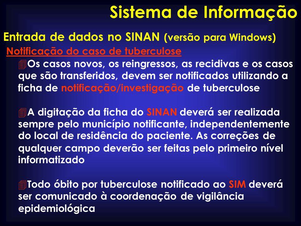Entrada de dados no SINAN (versão para Windows) Notificação do caso de tuberculose 4 Os casos novos, os reingressos, as recidivas e os casos que são t