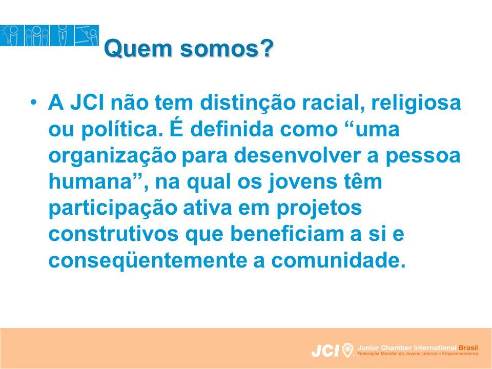 Quem somos. A JCI não tem distinção racial, religiosa ou política.