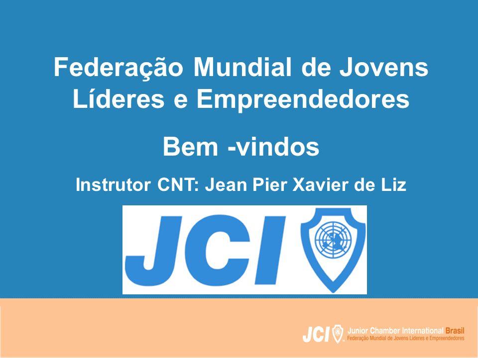 00/00/00 Federação Mundial de Jovens Líderes e Empreendedores Bem -vindos Instrutor CNT: Jean Pier Xavier de Liz