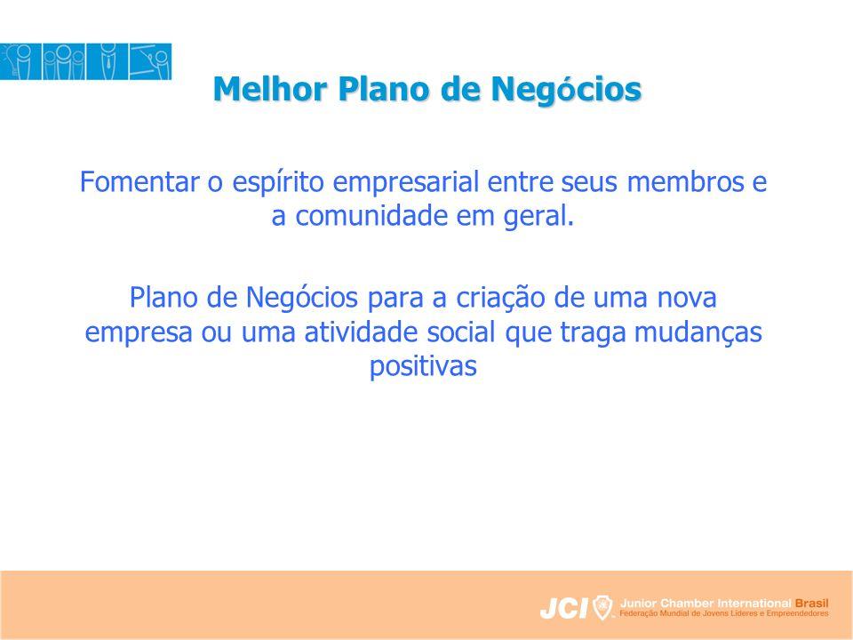 Melhor Plano de Neg ó cios Fomentar o espírito empresarial entre seus membros e a comunidade em geral.