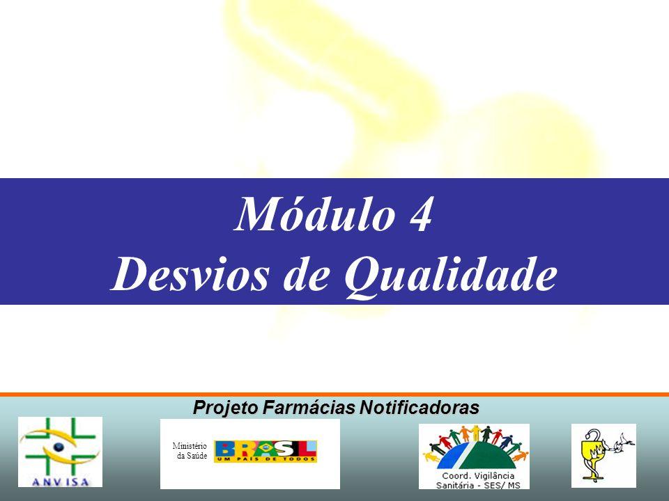 Projeto Farmácias Notificadoras Ministério da Saúde É o afastamento dos parâmetros de qualidade estabelecidos para um produto ou processo.