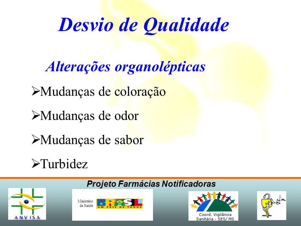 Projeto Farmácias Notificadoras Ministério da Saúde 1.Frasco de Omeprazol com pó na cor amarela enquanto nos demais a cor é branca.