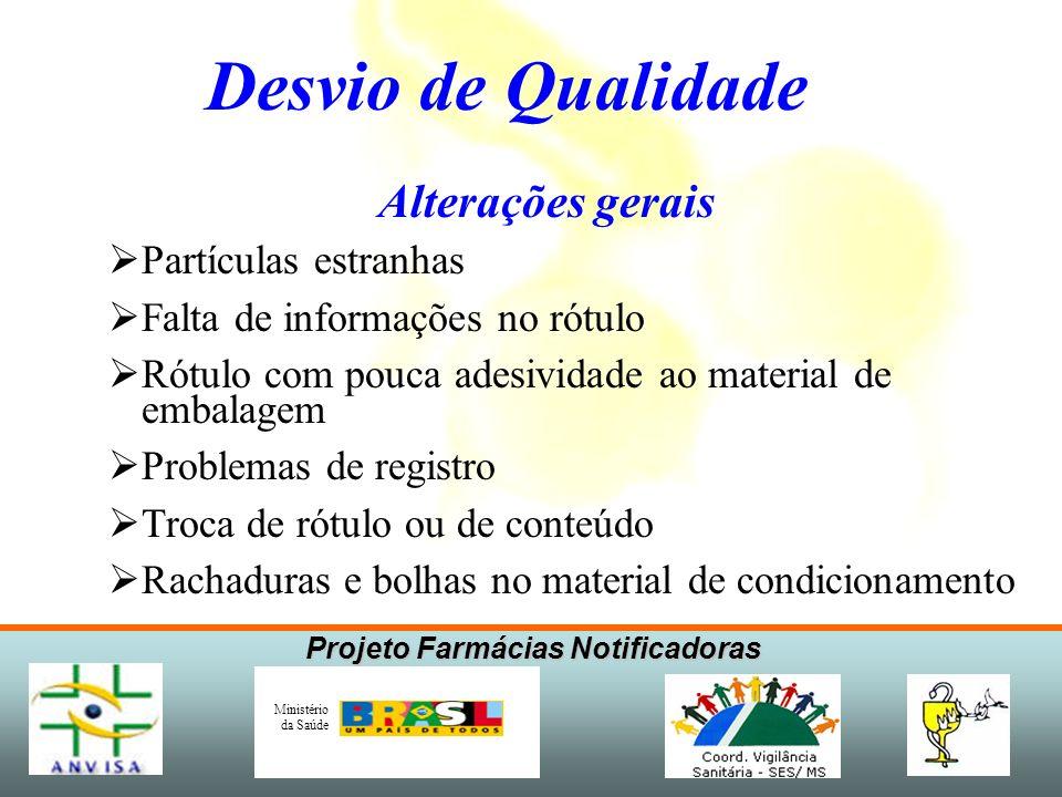 Projeto Farmácias Notificadoras Ministério da Saúde 1.A impressão do lote e validade apagam com facilidade.