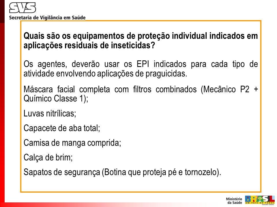 Quais são os equipamentos de proteção individual indicados em aplicações residuais de inseticidas? Os agentes, deverão usar os EPI indicados para cada