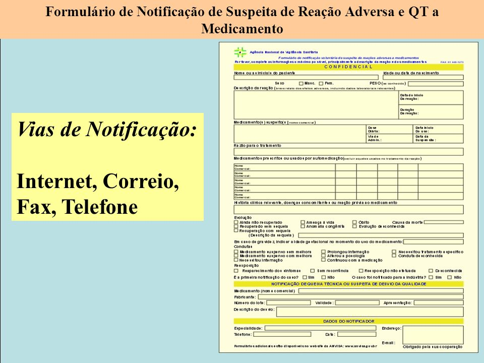 Projeto Farmácias Notificadoras Ministério da Saúde Formulário de Notificação de Suspeita de Reação Adversa e QT a Medicamento Vias de Notificação: In