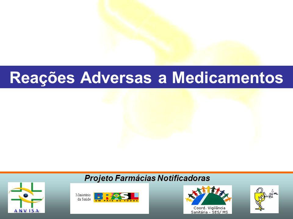 Projeto Farmácias Notificadoras Ministério da Saúde CASOS CLÍNICOS Reações Adversas a Medicamentos