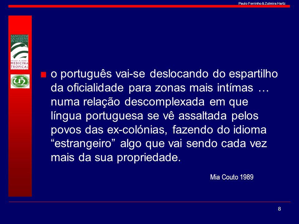 Paulo Ferrinho & Zulmira Hartz o português vai-se deslocando do espartilho da oficialidade para zonas mais intímas … numa relação descomplexada em que