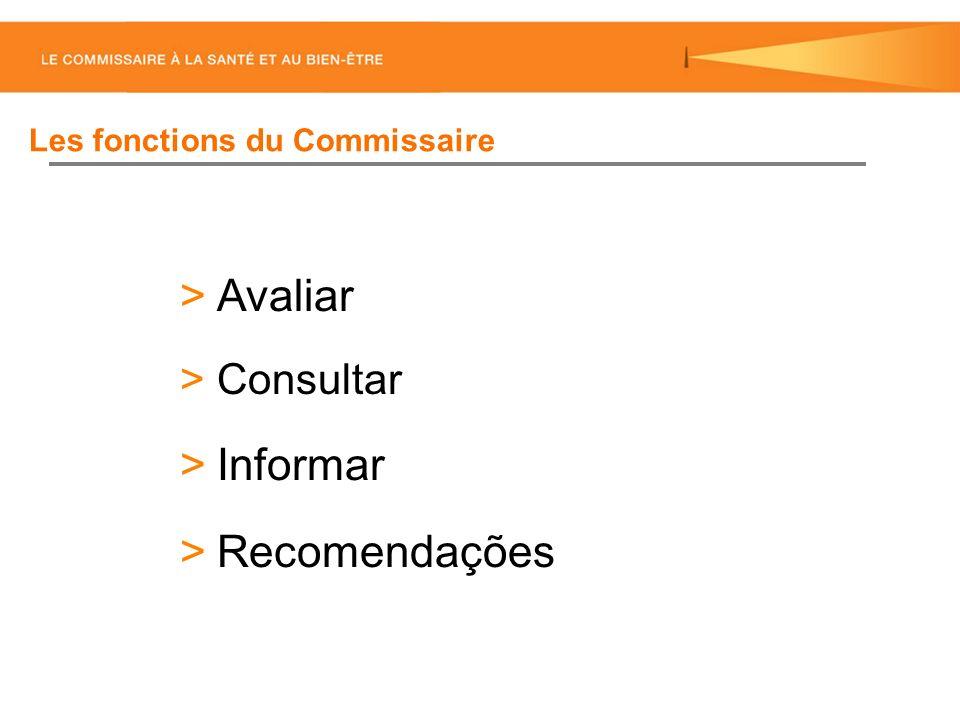 Avaliar Consultar Informar Recomendações Les fonctions du Commissaire