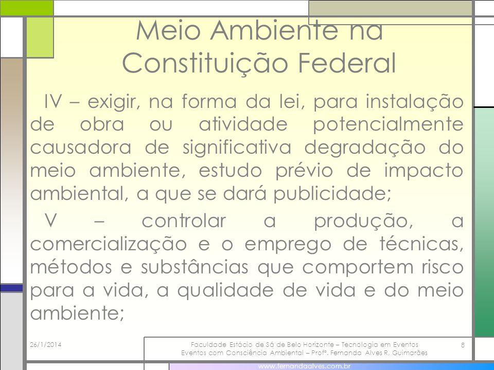 Meio Ambiente na Constituição Federal VI – promover a educação ambiental em todos os níveis de ensino e a conscientização pública para a preservação do meio ambiente.