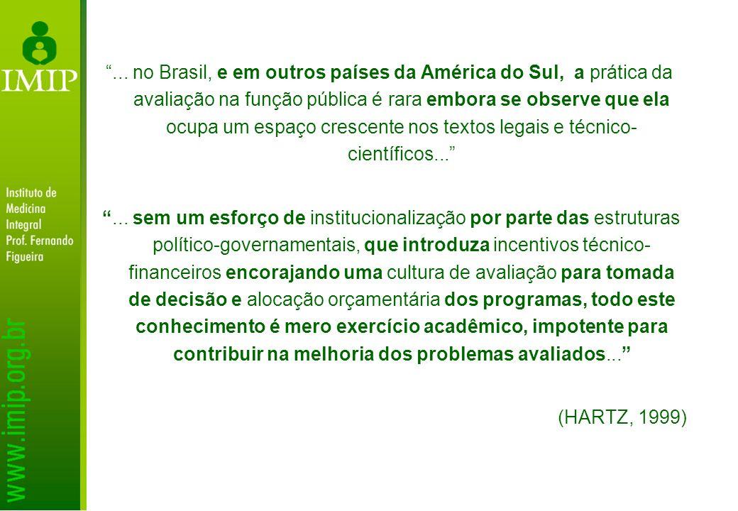... no Brasil, e em outros países da América do Sul, a prática da avaliação na função pública é rara embora se observe que ela ocupa um espaço crescen