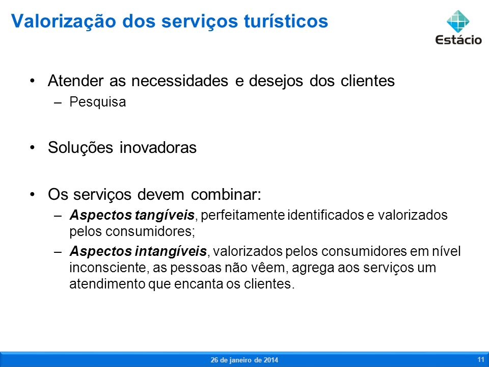 Atender as necessidades e desejos dos clientes –Pesquisa Soluções inovadoras Os serviços devem combinar: –Aspectos tangíveis, perfeitamente identifica