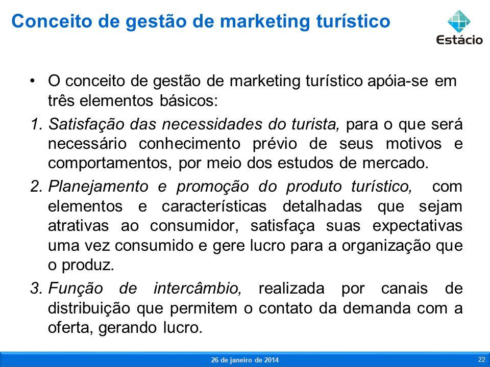 O conceito de gestão de marketing turístico apóia-se em três elementos básicos: 1.Satisfação das necessidades do turista, para o que será necessário c