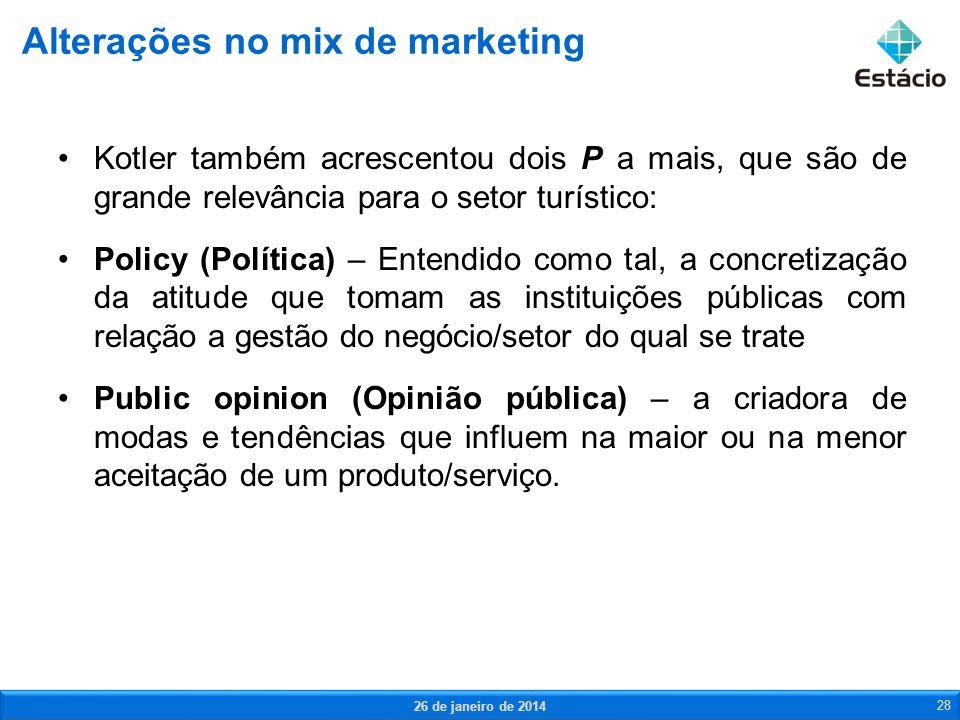 Kotler também acrescentou dois P a mais, que são de grande relevância para o setor turístico: Policy (Política) – Entendido como tal, a concretização
