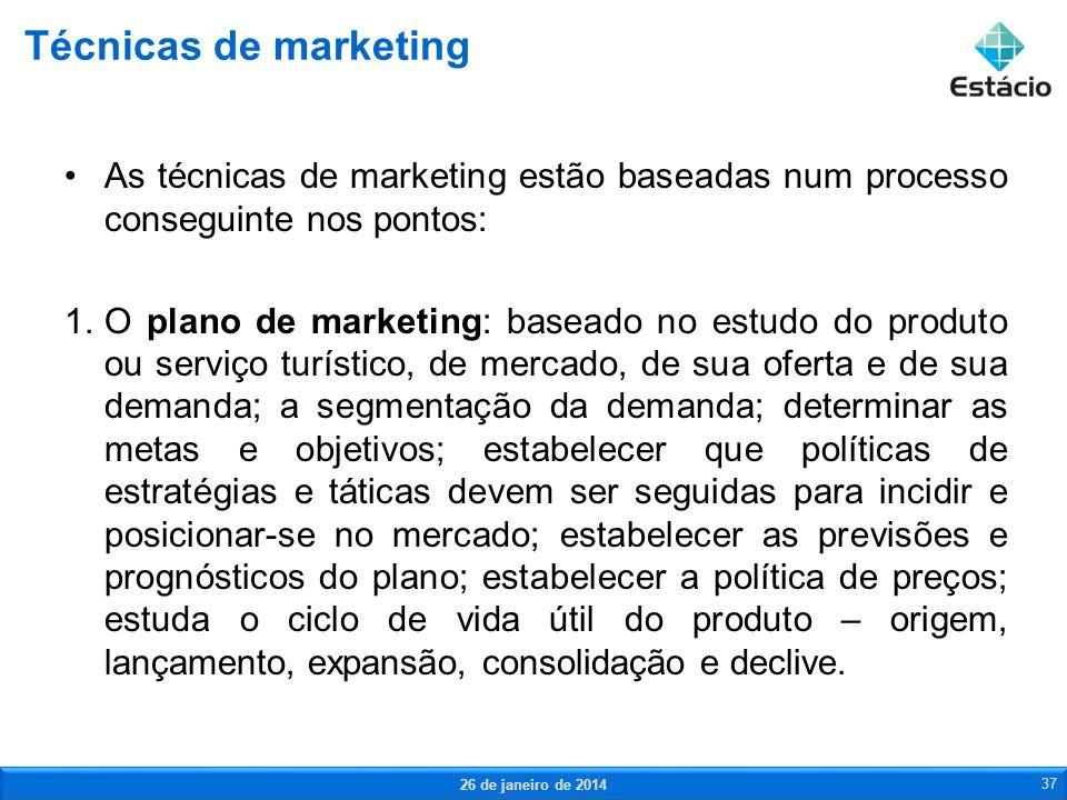 As técnicas de marketing estão baseadas num processo conseguinte nos pontos: 1.O plano de marketing: baseado no estudo do produto ou serviço turístico