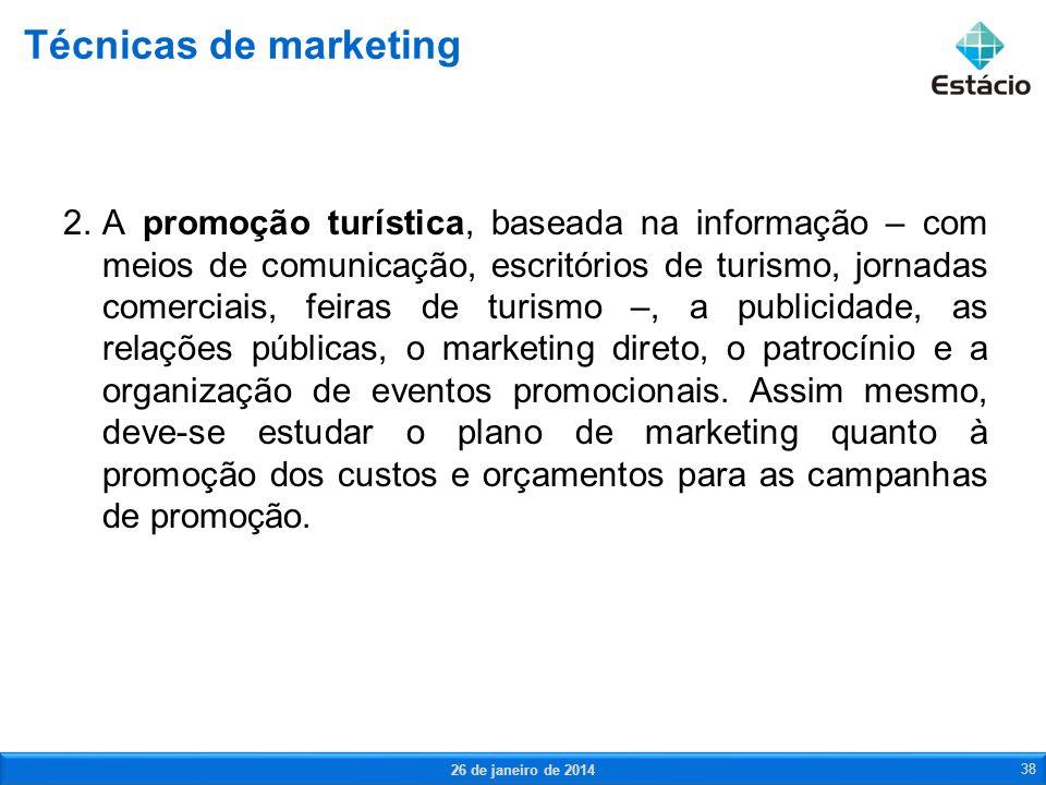 2.A promoção turística, baseada na informação – com meios de comunicação, escritórios de turismo, jornadas comerciais, feiras de turismo –, a publicid