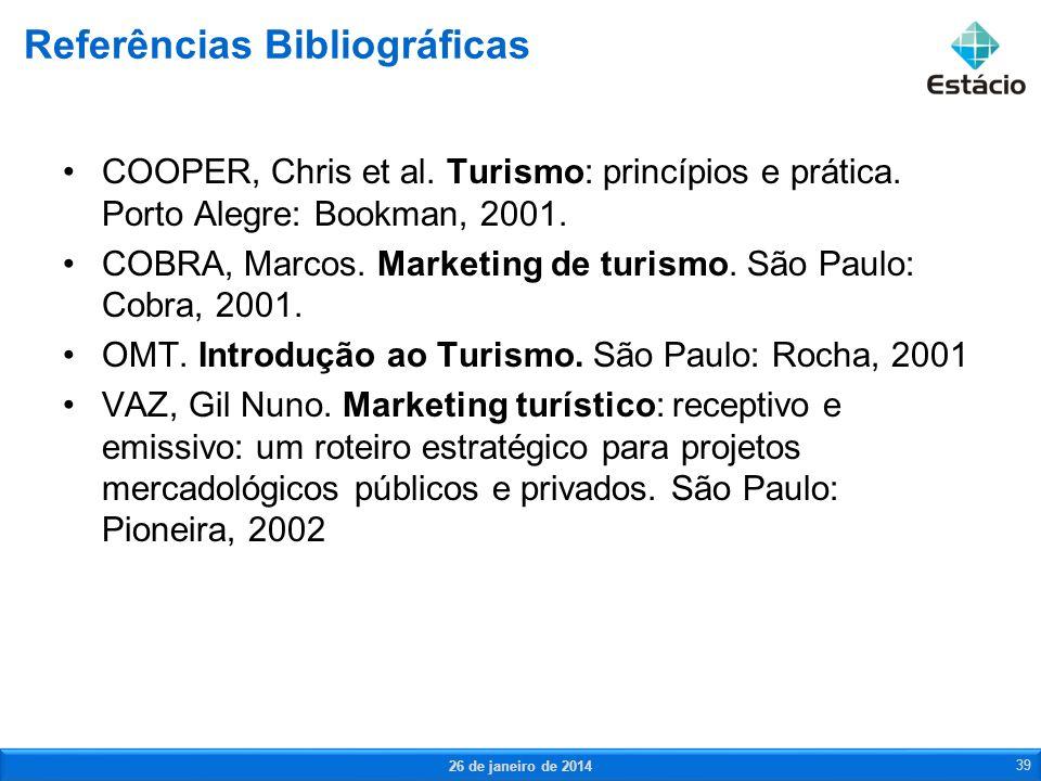 COOPER, Chris et al. Turismo: princípios e prática. Porto Alegre: Bookman, 2001. COBRA, Marcos. Marketing de turismo. São Paulo: Cobra, 2001. OMT. Int