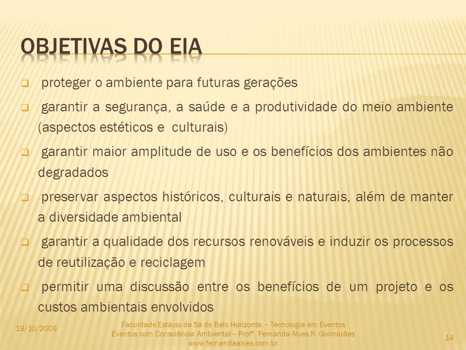 proteger o ambiente para futuras gerações garantir a segurança, a saúde e a produtividade do meio ambiente (aspectos estéticos e culturais) garantir m