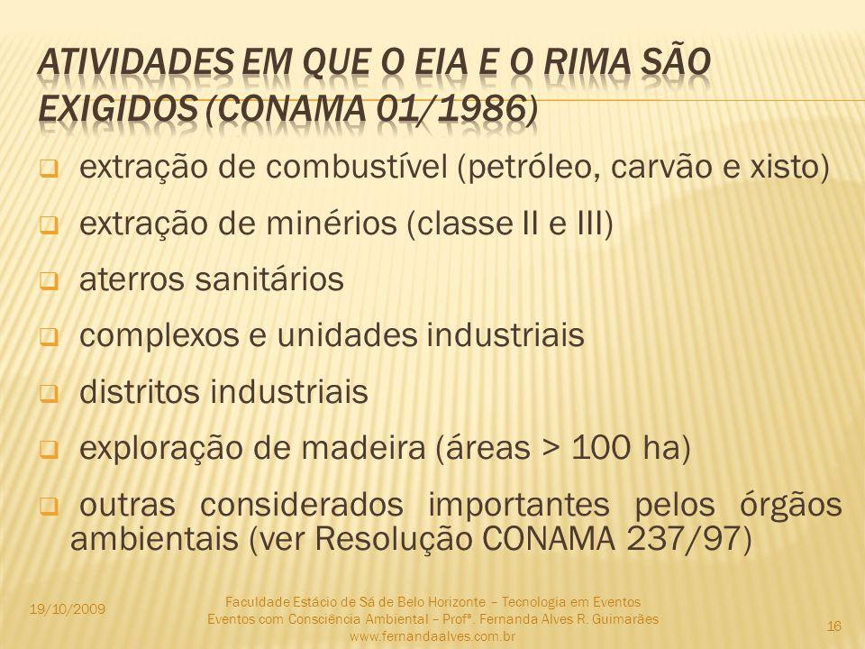 extração de combustível (petróleo, carvão e xisto) extração de minérios (classe II e III) aterros sanitários complexos e unidades industriais distrito