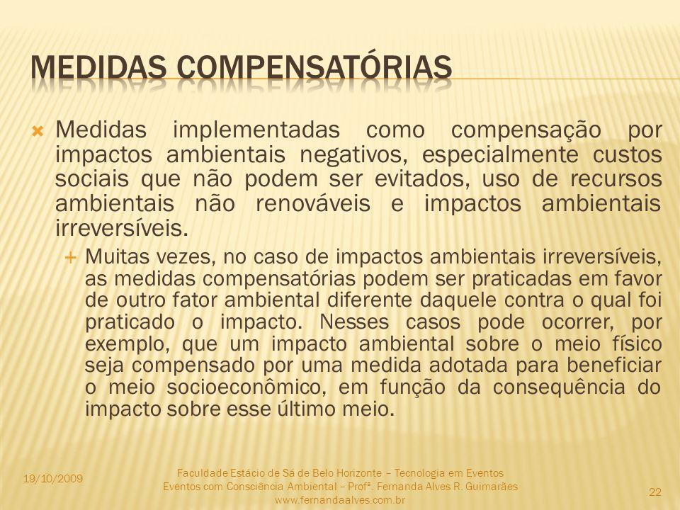 Medidas implementadas como compensação por impactos ambientais negativos, especialmente custos sociais que não podem ser evitados, uso de recursos amb