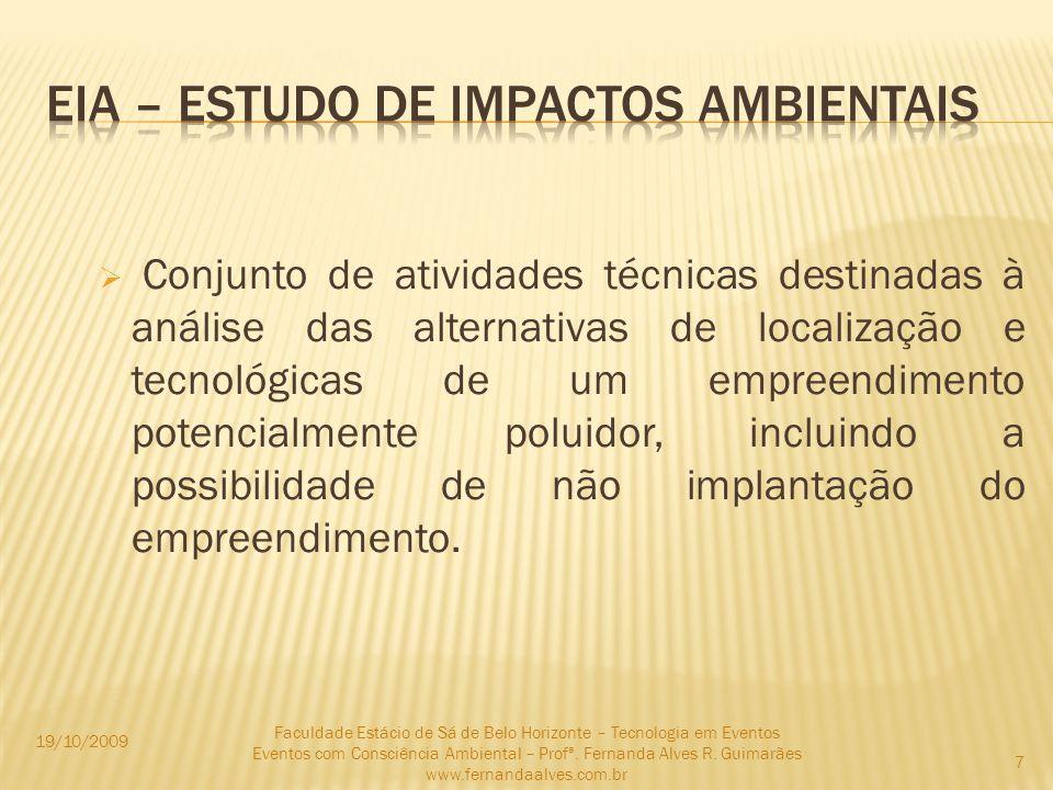 Conjunto de atividades técnicas destinadas à análise das alternativas de localização e tecnológicas de um empreendimento potencialmente poluidor, incl