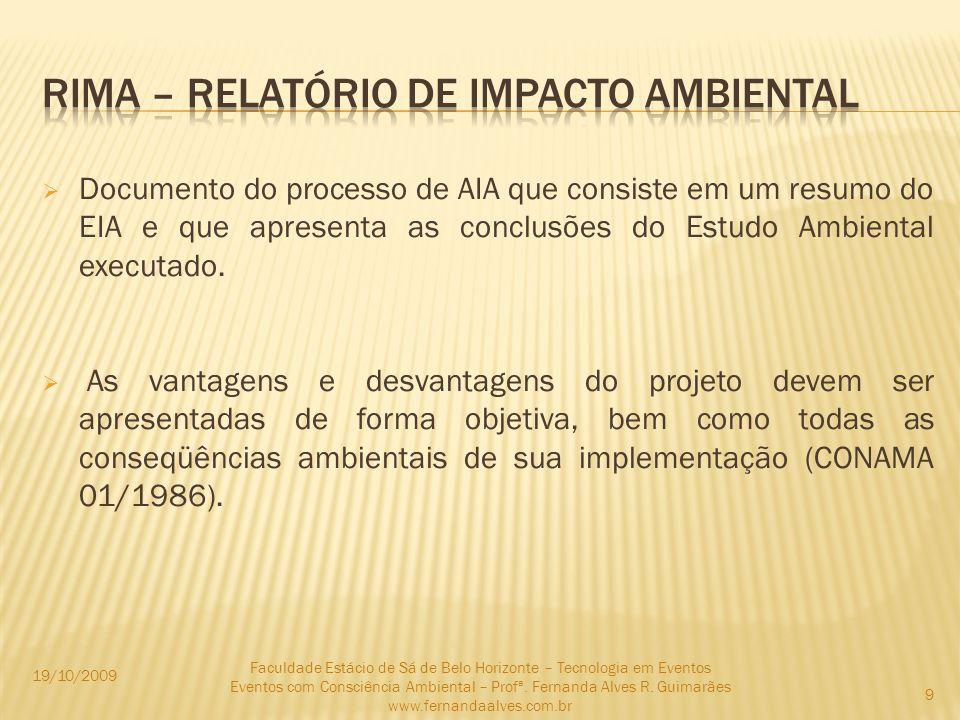 Documento do processo de AIA que consiste em um resumo do EIA e que apresenta as conclusões do Estudo Ambiental executado. As vantagens e desvantagens
