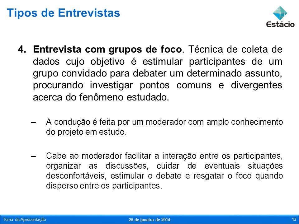 4.Entrevista com grupos de foco. Técnica de coleta de dados cujo objetivo é estimular participantes de um grupo convidado para debater um determinado