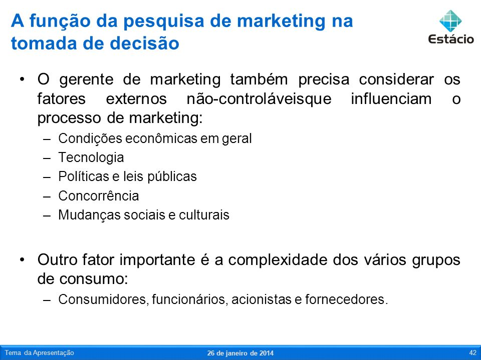 A função da pesquisa de marketing na tomada de decisão de marketing 43 A pesquisa de marketing remove algumas das incertezas e melhora a qualidade da tomada de decisão nesse ambiente altamente complexo.