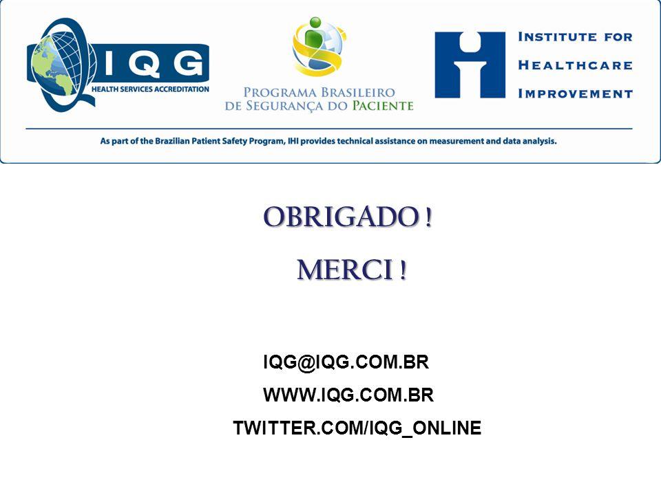 OBRIGADO ! MERCI ! MERCI ! IQG@IQG.COM.BR WWW.IQG.COM.BR TWITTER.COM/IQG_ONLINE