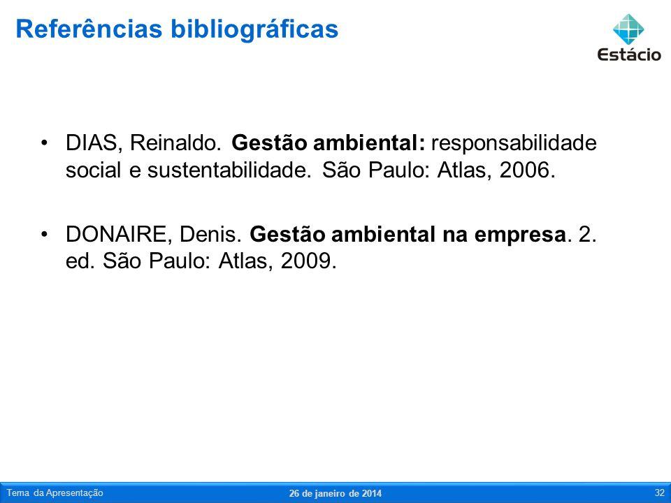 DIAS, Reinaldo. Gestão ambiental: responsabilidade social e sustentabilidade. São Paulo: Atlas, 2006. DONAIRE, Denis. Gestão ambiental na empresa. 2.