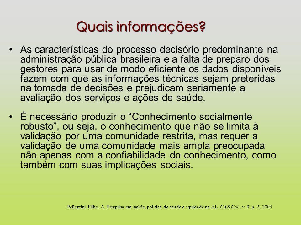 Quais informações? As características do processo decisório predominante na administração pública brasileira e a falta de preparo dos gestores para us