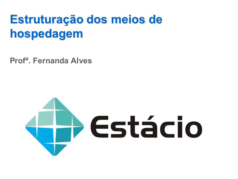 Estruturação dos meios de hospedagem Profª. Fernanda Alves