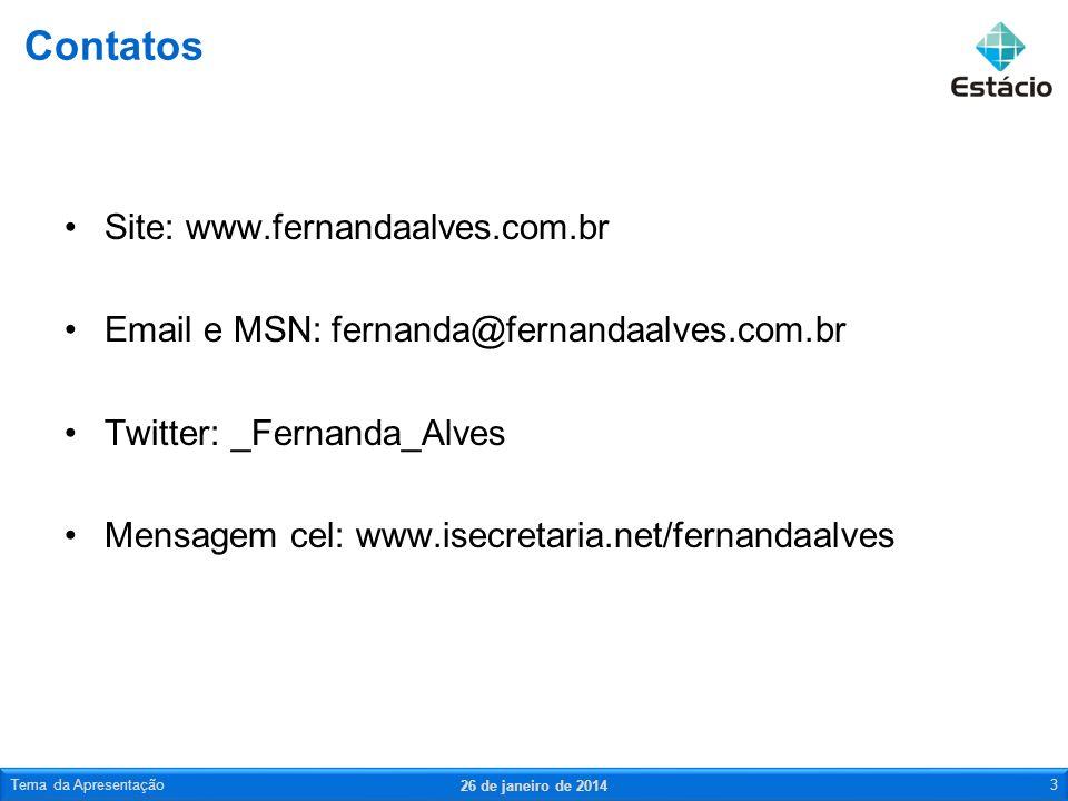 Site: www.fernandaalves.com.br Email e MSN: fernanda@fernandaalves.com.br Twitter: _Fernanda_Alves Mensagem cel: www.isecretaria.net/fernandaalves Con