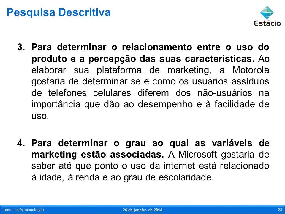 3.Para determinar o relacionamento entre o uso do produto e a percepção das suas características. Ao elaborar sua plataforma de marketing, a Motorola