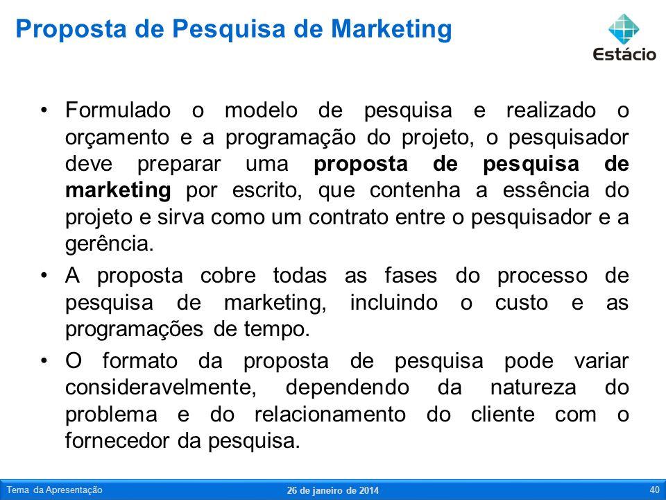 Formulado o modelo de pesquisa e realizado o orçamento e a programação do projeto, o pesquisador deve preparar uma proposta de pesquisa de marketing p
