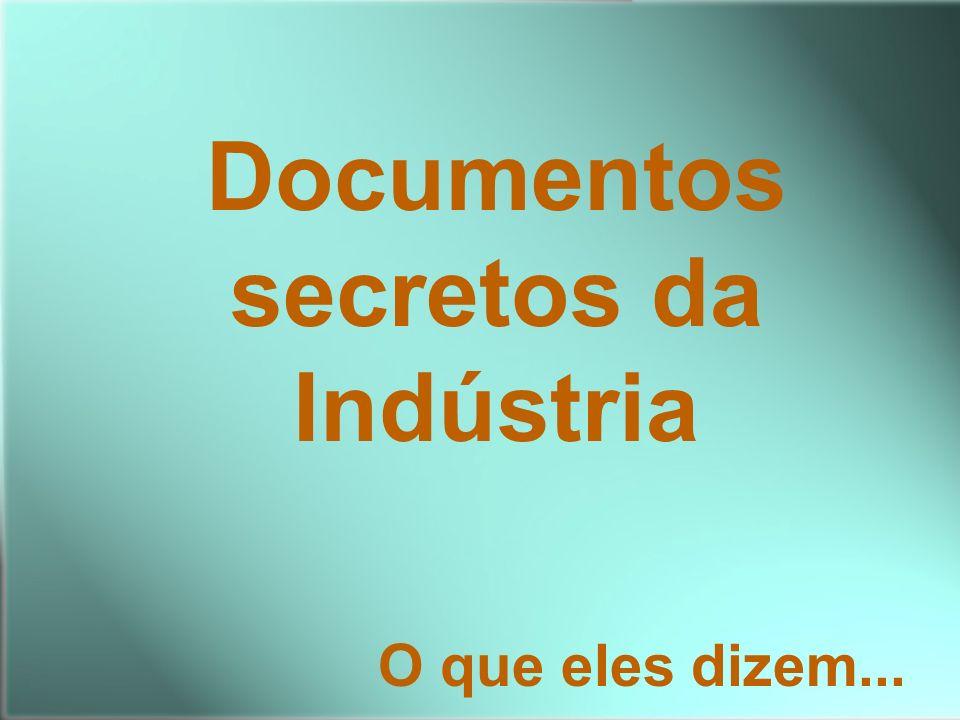 Documentos secretos da Indústria O que eles dizem...